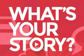 whats your story!